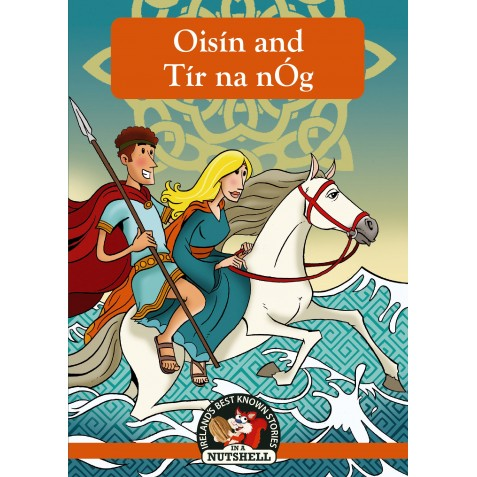Oisin and Tir Na nOg - In a Nutshell