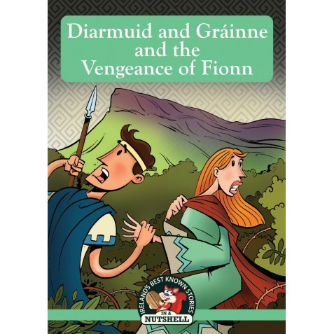 No. 14 Irish Myths & Legends - Diarmuid and Grainne and the Vengeance of Fionn