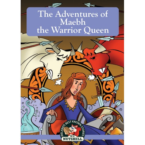 The Adventures of Maebh the Warrior Queen - In a Nutshell