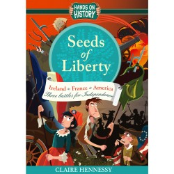 Seeds of Liberty - Three Battles for Independence - Claire Hennessy