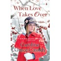 When Love Takes Over - Caroline Grace-Cassidy