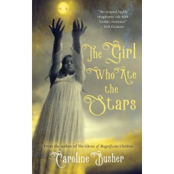 The Girl Who Ate the Stars - Caroline