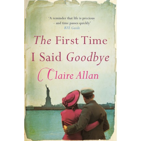 The First Time I Said Goodbye - Claire Allan