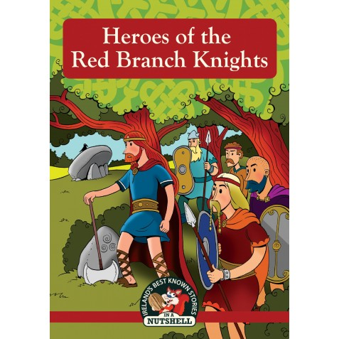 Heroes of the Red Branch Knights (Irish Myths & Legends Book 11)