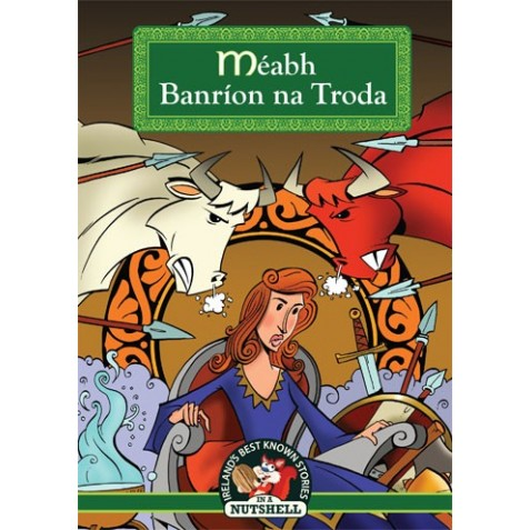 Meabh Banrion na Troda - In a Nutshell IRISH EDITION