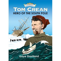 Tom Crean - Hero of the South Pole (Adventurers)