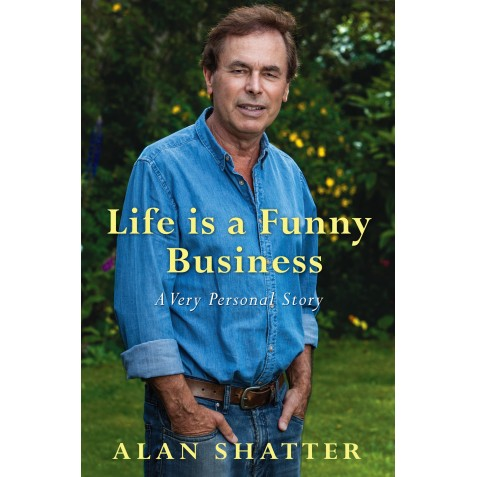 Life is a Funny Business - Alan Shatter