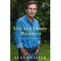 Life is a Funny Business - Alan Shatter, signed by Author