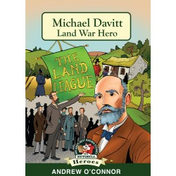 Michael Davitt - Land War Hero