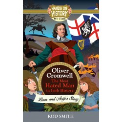 Oliver Cromwell: The Most Hated Man in Irish History - Rod Smith