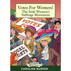Votes For Women! The Irish Women's Suffrage Movement