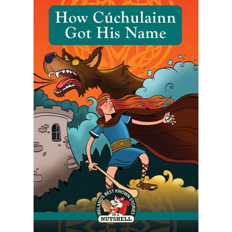 No. 2 Irish Myths & Legends - How Cuchulainn Got His Name