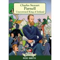Charles Stewart Parnell - Uncrowned King of Ireland