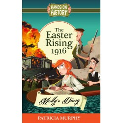 Molly's Diary The Easter Rising 1916 - Molly's Diary - Patricia Murphy