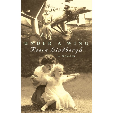 Under a Wing - Reeve Lindbergh