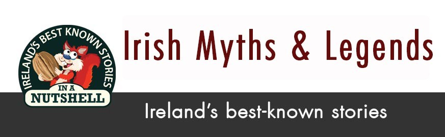 Irish Myths & Legends - In A Nutshell