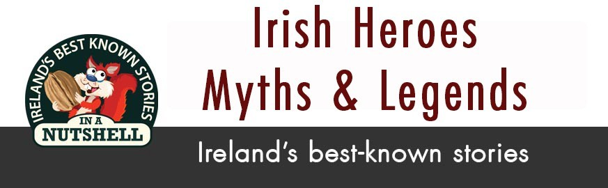 Irish Heroes, Myths and Legends